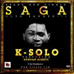 K-Solo – Saga ft. Duncan Mighty