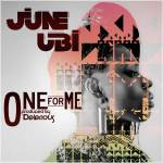 June Ubi – One for Me + Get Down ft. Yemi Rush