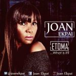 Joan Ekpai – Etoma (What Is It?) (Prod by Coldflames)