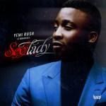 Yemi Rush – Sexy Lady ft. Reminisce
