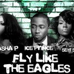 Ice Prince, Nosa, Sasha P, Dammy Krane & Seyi Shay – Fly Like The Eagles