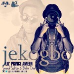 Lil' Prince – Jekogbo ft. Sound Sultan & Baba Dee + Ready For Me