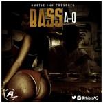 A-Q – Bass (Prod. by Beats by Jayy)