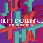 Temi DollFace – Just Like That (Story)