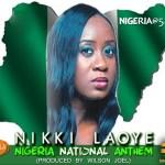 Nikki Laoye – Nigerian National Anthem