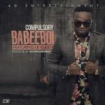 Babeeboi – Compulsory ft LK Kuddy (Prod. By GospelOnDeBeatz)
