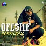HarrySong – Ofeshe