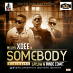 Xdee – Somebody ft. Laylow & Tunde Ednut