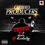 DJ Kentalky Presents Certified Producers Mixtape {C P M} Vol.1
