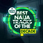 Top 20 Naija Tracks of the Decade