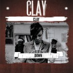 VIDEO: Clay – Down ft. One Last Autograph