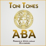 Toni Tones – Aba + I Know What You Like (Remix) ft. ELDee, Vector & Ajebutter 22