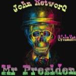 John NetworQ – Mr President (Prod. by Andre Vibez)