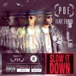 Poe – Slow It Down ft. Funbi (Prod. by Ikon)