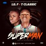Lil P + T Classic – Superman