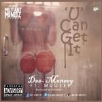 """Dee Moneey – """"U Can Get It"""" ft. Mugeez (R2Bees)"""