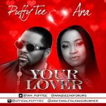 """Puffy Tee – """"Your Lover"""" ft. Ara"""