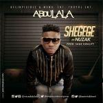 Abdulala – Shegege ft. Nuzak