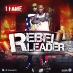 """1Fame – """"Rebel Leader"""""""