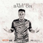 """Mr. Hans – """"Baby Oh"""" (Prod by VIC)"""