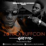 """Zona – """"Ghetto"""" ft. Ruffcoin"""
