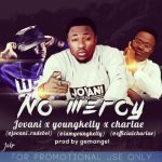 "Jovani – ""No Mercy"" ft. YoungKelly & Charlae"