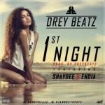 """Drey Beatz – """"1st Night"""" – ft. Shaydee & Endia"""