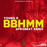 "Young D – ""B*tch Better Have My Money"" (Afrobeat Remix)"