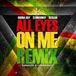 "AKA – ""All Eyes on Me"" (Remix) Ft. Burna Boy, Stonebwoy & Redsan"