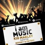 """Kid Marley – """"I Am Music"""" f. Boogey x Paybac"""