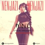 "Nenjazi – ""Move"" (Prod. by Addytraxx)"
