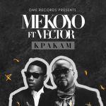 """Mekoyo – """"Kpakam"""" ft. Vector"""