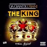 """Da Giant – """"The King"""" ft. D'Banj"""