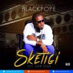 """Black Pope – """"Sketigi"""" ft. Slow Dogg"""