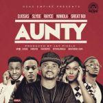 "DJ Osas – ""Aunty"" ft. Rayce, Slyde, Niniola & Great Boi (Prod by Jay Pizzle)"