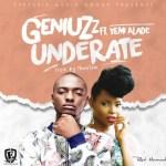 """Geniuzz – """"Underate"""" ft. Yemi Alade (Prod by Phantom)"""