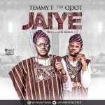 """VIDEO: Temmy T – """"Jaiye"""" ft. QDot"""