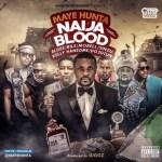 "Maye Hunta – ""Naija Blood"" ft. Eldee, Bils, Morell, Sinzu, Kelly Hansome & Do2dtun (Prod. By Giggz)"