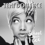 "Temi Dollface – ""School Your Face"" (Prod by Tee-Y Mix)"