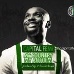 "Capital Femi – ""The National Anthem"" (Prod. by Masterkraft)"