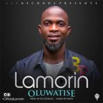 "Lamorin – ""Oluwatise"" (Prod. By DJ Coublon)"