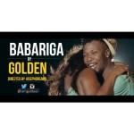 "VIDEO: Golden – ""Babariga"""