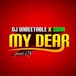 """Sona & DJ Unbeetable – """"My Dear"""" (Prod. By O.Y)"""