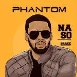 """Phantom – """"Na So"""" (Prod by Brace)"""