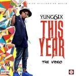 "VIDEO: Yung6ix – ""This Year"""