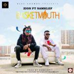 "Zion – ""Basket Mouth"" ft. Samklef"