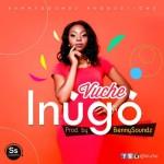 "Vuche – ""Inugo"" (Prod. By Bennysoundz)"