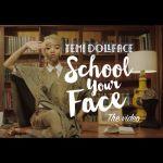 "VIDEO: Temi DollFace – ""School Your Face"""