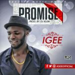 "IGee – ""Promise"" (Prod by DJ Klem)"