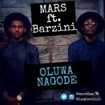 "Mars – ""Oluwa Nagode"" ft. Barzini (Prod. by Eclipse)"